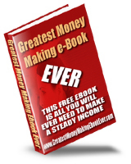 Product picture Free Ebook Greatest Moneymaking Ebook Ever